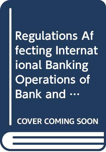 Regulations Affecting International Banking Operations of Bank
