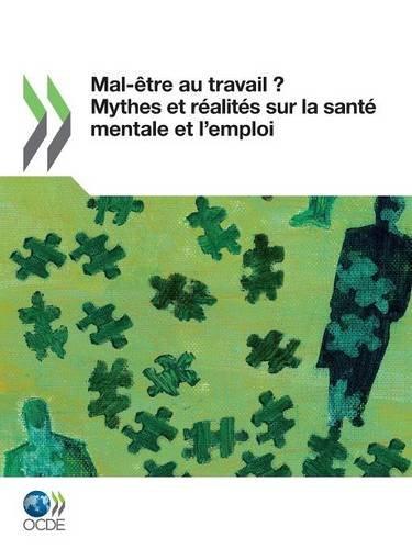 9789264124554: Santé mentale et emploi Mal-être au travail ?: Mythes et réalités sur la santé mentale et l'emploi (French Edition)