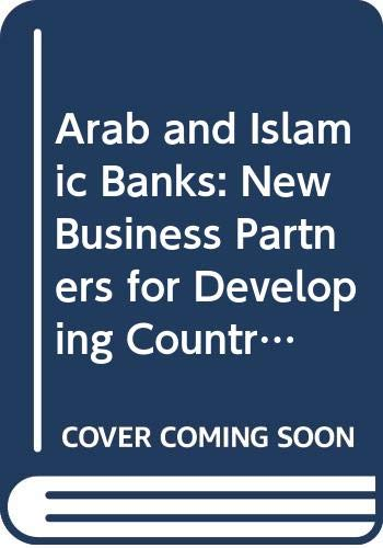 9789264125629: Arab and Islamic Banks: New Business Partners for Developing Countries (Development Centre Studies)