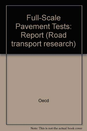 Full-Scale Pavement Tests (Road Transport Research Series): Oecd