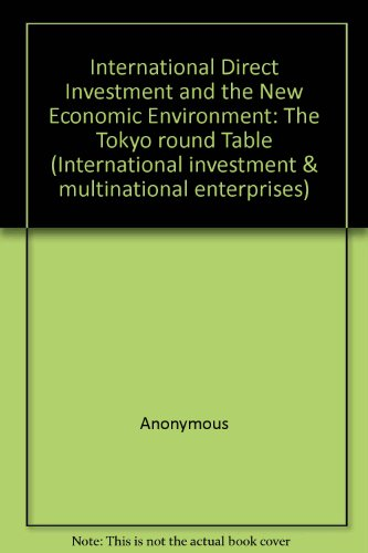 9789264132894: International Direct Investment and the New Economic Environment: The Tokyo Round Table (International investment & multinational enterprises)
