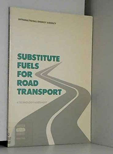 Substitute Fuels for Road Transport: A Technology: International Energy Agency