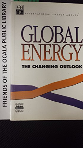 9789264136182: Global Energy: The Changing Outlook (International Energy Agency)