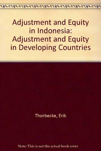 Adjustment and Equity in Indonesia (Adjustment and Equity in Developing Countries): Thorbecke, Erik