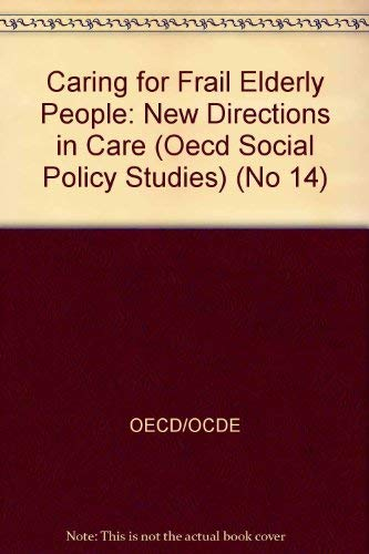 Caring for Frail Elderly People New Directions in Care Social Policy Studies No. 14