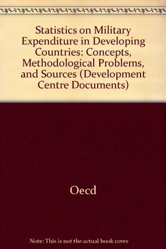 9789264142305: Statistics on Military Expenditure in Developing Countries: Concepts, Methodological Problems and Sources (Development Centre Documents)