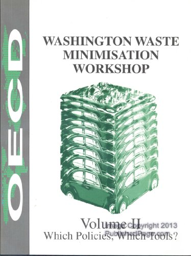 Washington Waste Minimisation Workshop, Volume I: Five Waste Streams to: Organization for Economic ...