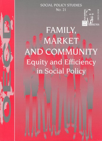 9789264155572: Family, Market and Community: Equity and Efficiency in Social Policy
