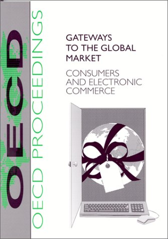 Gateways to the Global Market: Consumers and: Organization for Economic