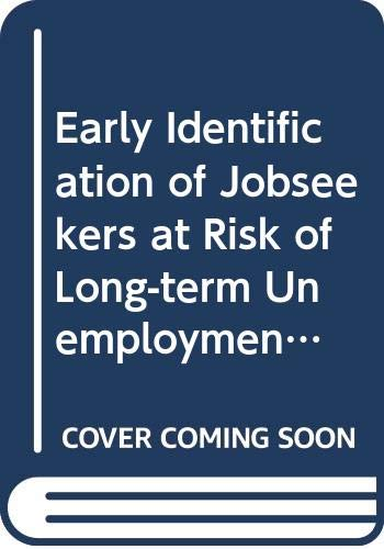 9789264160668: Early Identification of Jobseekers at Risk of Long-term Unemployment: The