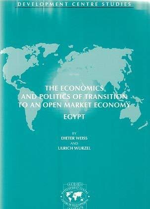 9789264161245: The Economics and Politics of Transition to an Open Market Economy: Egypt (Development Centre Studies)