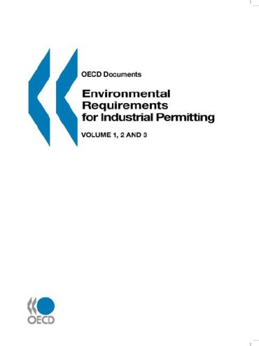 Environmental Requirements for Industrial Permitting: Vol 1 - Approaches and Instruments, Vol 2 - ...