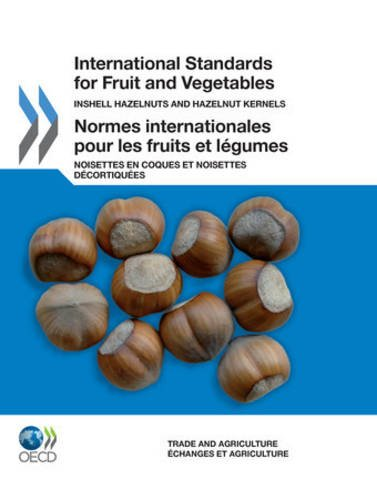 International Standards and Fruit and Vegetables: Inshell Hazelnuts and Hazelnut Kernels (Mixed ...