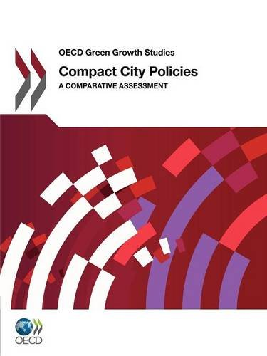 9789264167841: OECD Green Growth Studies Compact City Policies: A Comparative Assessment
