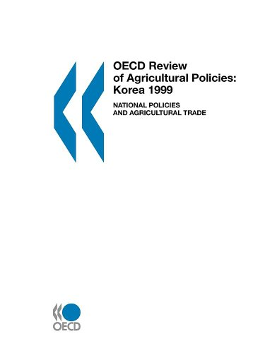 Review of Agricultural Policies Korea: National Policies: Oecd