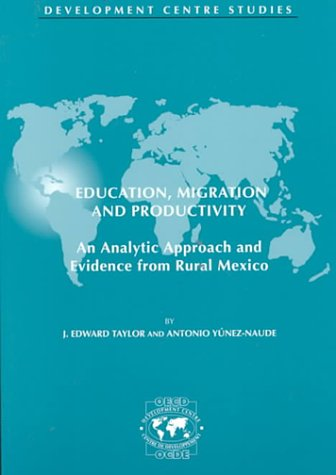 Development Centre Studies Education, Migration and Productivity: An Analytic Approach and Evidence...