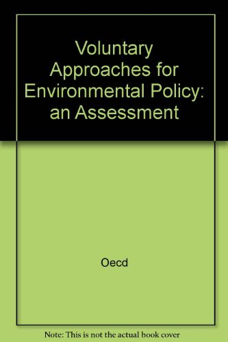 Voluntary Approaches for Environmental Policy: An Assessment: Peter Borkey, Matthieu