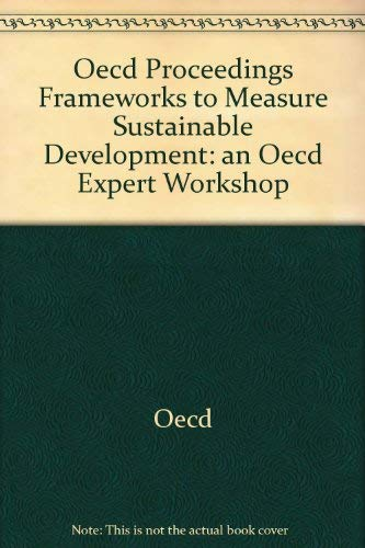 Frameworks to Measure Sustainable Development: Organisation for Economic Co-Operation and ...