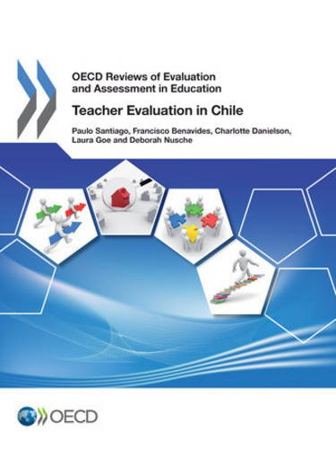 OECD Reviews of Evaluation and Assessment in Education Teacher Evaluation in Chile 2013: OECD