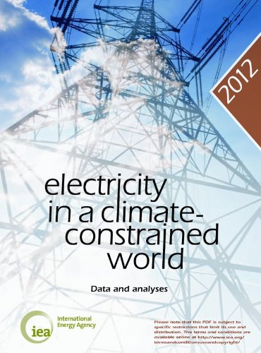 Electricity in a Climate-Constrained World: Data and Analyses (Paperback)