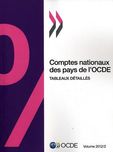 Comptes Nationaux Des Pays de LOcde, Volume 2012 Issue 2: Tableaux Detailles