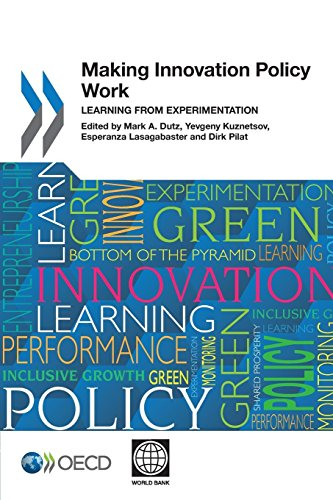 Making Innovation Policy Work: Learning from Experimentation: Organization for Economic Cooperation