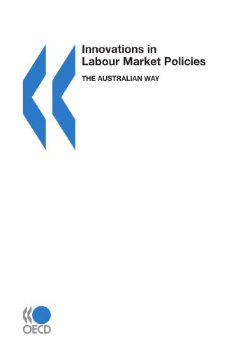 Innovations in Labour Market Policies: The Australian Way: OECD Organisation for Economic ...