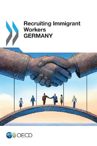 Recruiting Immigrant Workers Recruiting Immigrant Workers: Germany 2013: OECD