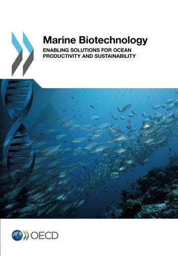 9789264194236: Marine Biotechnology: Enabling Solutions For Ocean Productivity And Sustainability