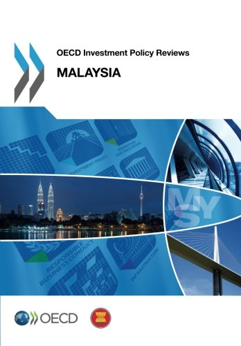 Oecd Investment Policy Reviews: Malaysia 2013: Organisation For Economic Co-Operation And ...