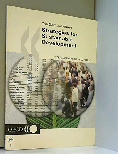The DAC Guidlines: Strategies for Sustainable Development: Guidance for Development Co-Operation: ...