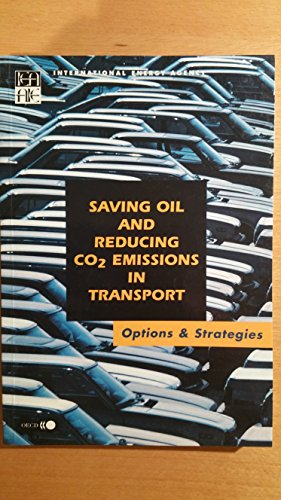 Saving Oil and Reducing Co2 Emissions in: Iea