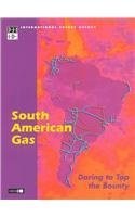 South America Gas: Daring to Tap the Bounty: International Energy Agency