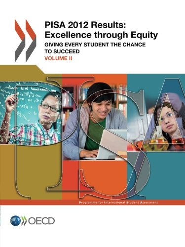 9789264201125: PISA PISA 2012 Results: Excellence through Equity (Volume II): Giving Every Student the Chance to Succeed (Volume 2)