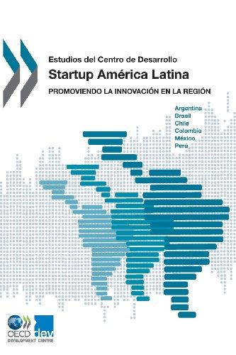 9789264202313: Estudios del Centro de Desarrollo Startup America Latina: Promoviendo La Innovacion En La Region (Spanish Edition)