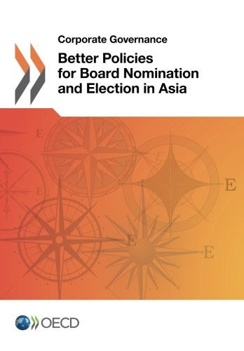 9789264204379: Corporate Governance: Better Policies For Board Nomination And Election In Asia