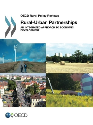 Rural-urban partnerships: An Integrated Approach to Economic: Organisation for Economic