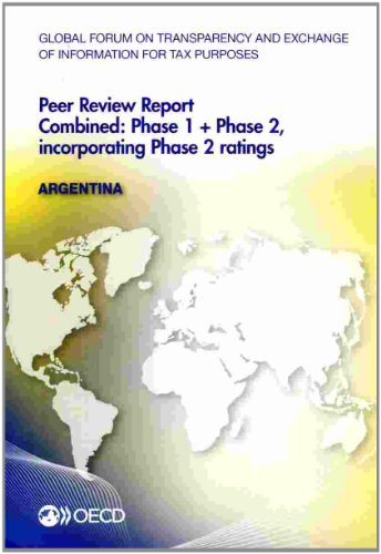 9789264205499: Argentina 2013: Combined: Phase 1 + Phase 2, Incorporating Phase 2 Ratings (Global Forum on Transparency and Exchange of Information for Tax Purposes Peer Reviews)