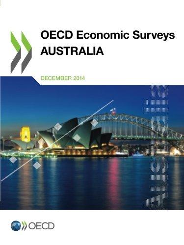 Oecd Economic Surveys: Australia 2014: Edition 2014: Organisation For Economic Co-Operation And ...