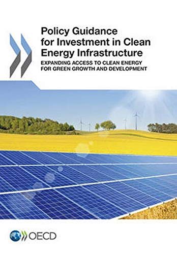 9789264212657: Policy guidance for investment in clean energy infrastructure - Expanding access to clean energy for green growth and development
