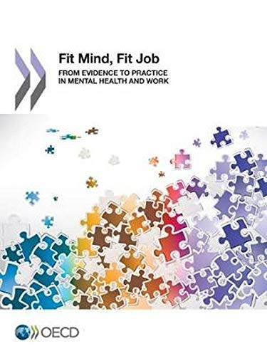 9789264220911: Fit Mind, Fit Job: From Evidence To Practice In Mental Health And Work (Volume 2015)