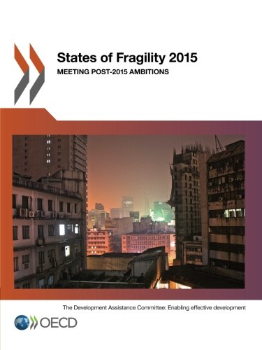 9789264221789: States of Fragility 2015: Meeting Post-2015 Ambitions: Edition 2015 (Volume 2015)