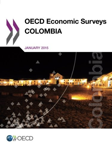 Oecd Economic Surveys: Colombia 2015: Edition 2015: Organisation For Economic Co-Operation And ...