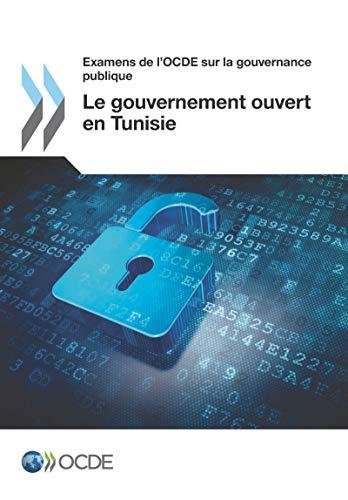 Examens de L Ocde Sur La Gouvernance Publique Le Gouvernement Ouvert En Tunisie (Paperback): Oecd