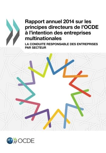 9789264227965: Rapport annuel 2014 sur les principes directeurs de l'Ocde à l'intention des entreprises multinationales : La conduite responsable des entreprises par secteur: Edition 2014