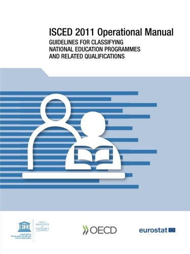 9789264228351: Isced 2011 Operational Manual: Guidelines for Classifying National Education Programmes and Related Qualifications: Edition 2015: Volume 2015