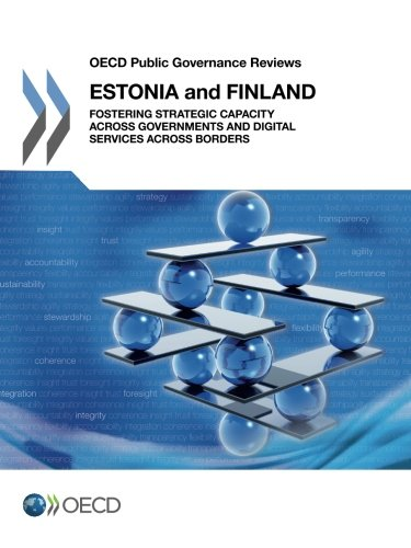 9789264229327: Oecd Public Governance Reviews Oecd Public Governance Reviews: Estonia and Finland: Fostering Strategic Capacity across Governments and Digital Services across Borders