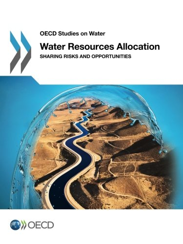 9789264229624: Water Resources Allocation Sharing Risks And Opportunities: OECD Studies On Water (Volume 2015)