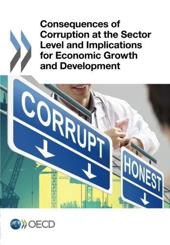 9789264230767: Consequences of Corruption at the Sector Level and Implications for Economic Growth and Development: Edition 2015 (Volume 2015)