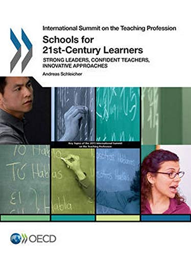9789264231184: Schools For 21st-Century Learners: Strong Leaders, Confident Teachers, Innovative Approaches (International Summit on the Teaching Profession)